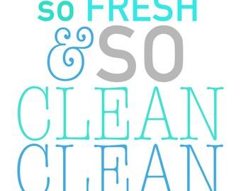 Bathroom Decor Print So Fresh and So Clean Clean
