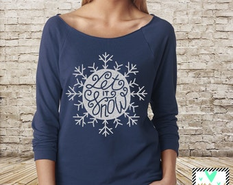 Let It Snow - Christmas Shirt - Snowflake Shirt - Winter Shirt - Slouchy Off The Shoulder 3/4 Sleeve Shirt - Christmas Sweater