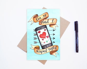 """Greeting Card """"I'm so glad I swiped right"""" romantic card, humorous card, love card, tinder card, swipe right, funny card, valentines card"""