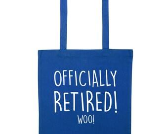 Officially retired woo! Tote bag leaving present gift work pension job funny joke instagram tumblr new job hipster quote slogan goodbye 1029
