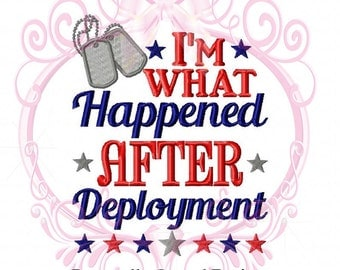 Instant Download Military I'm What Happened After Deployment with Dogtags Custom Embroidery Design, Machine Embroidery, Military Baby, 5x7