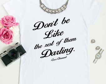 Don't Be Like The Rest Of Them, Darling tees!