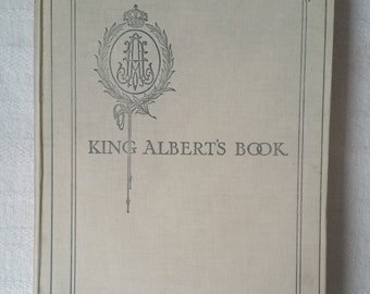 Fantastic Antique Book From WW1 - King Albert's Book 1914 - King Albert's Belgian Relief Fund Book. Daily Telegraph Belgian Relief Fund 1914
