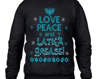 Hanukkah, Ugly Sweater Party, Hanukkah Sweater, Love Peace and Latka Greass Sweatshirt, Jewish Hanukkah Sweatshirt, Ugly Sweater Contest