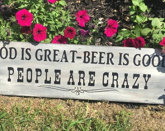 GOD IS GREAT Beer is Good People are Crazy wood sign Funny beer sign-Man cave-Fathers day gift-Bar sign-Bar Decor-Fence sign-Christmas gift