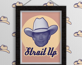 George Strait Up Print - Country Home Decor. Country. Country Music. Country Decor. Cowboy. Wall Art. Wall Decor. Funny Art Print. Prints.