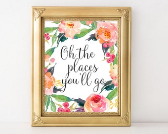 Printable Art, Oh the places you'll go printable quote, floral printable wall art home decor printable typography quotedorm home nursery art