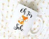 Oh For Fox Sake Watercolor Sublimation Mug, 2 Sided