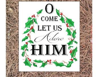 O Come Let Us Adore Him print