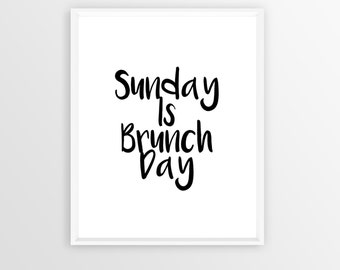 Sunday Is Brunch Day | Black and White Quote Downloadable Art Print