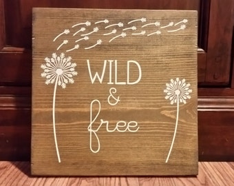 Wild and Free Sign with Dandelion Puff, Wild & Free Sign