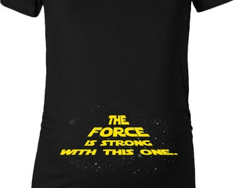 The Force Is Strong With This One Star Wars Galaxy Women's Maternity T-Shirt