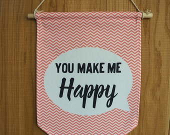"Pennant ""You make me happy"" rafters rose. Wall decoration"