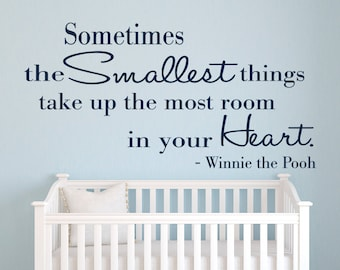 Winnie The Pooh Wall Decal Quote   Sometimes The Smallest Things Take Up  The Most Room Part 22