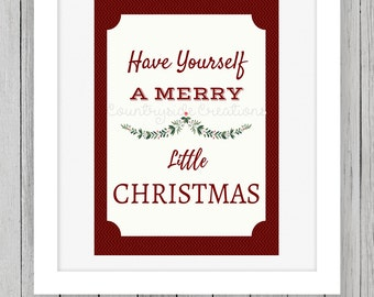 Have Yourself A Merry Little Christmas, Christmas Printable, Christmas Decor, Holiday Decor, Christmas Wall Decor, Christmas Wall Art