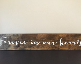 Wedding Sign - Forever in our hearts- Wood- by Wildwood Weddings