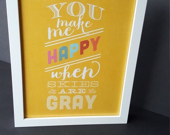 Inspirational Wall Art - You Make Me Happy When Skies are Gray