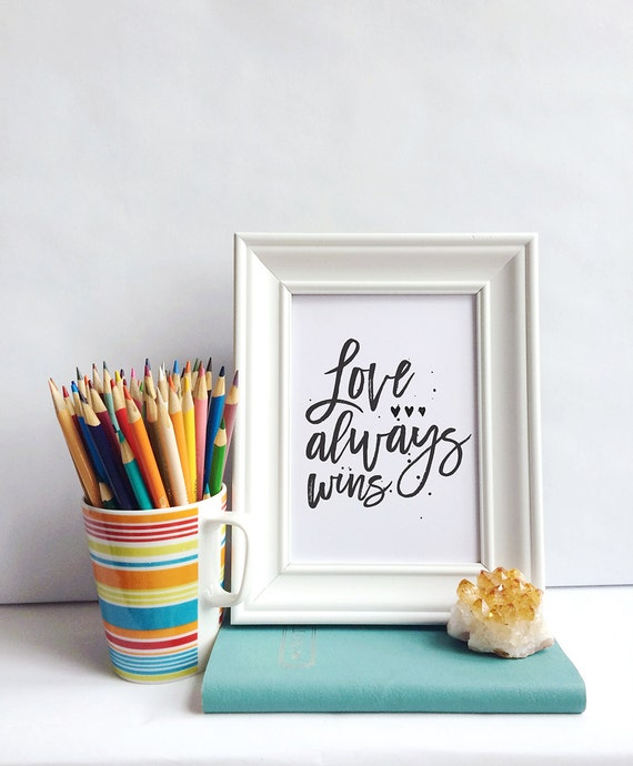 Printable Art, Love Always Wins, Inspirational Quote, Motivational, Typography Quote, Art Prints, Digital Download Print, Quote Printables
