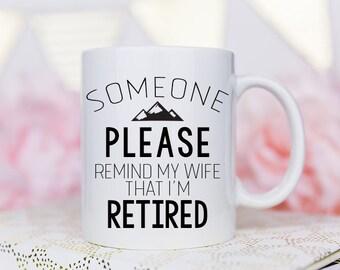 Retirement Mug, Retirement Gift, Retirement, Retirement Gift for men, Retired, Coffee Mug, Retiree Gift, Retirement Present, Retiree Party