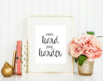 Printable - Work Hard Play Harder Office Cubicle Art Decor