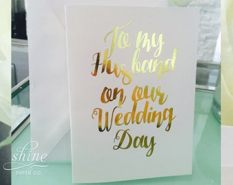 To My Husband on our Wedding Day Bride Groom Greeting Card Marriage Ceremony Prop Reception Gold Foil Silver Foil White Vows Written Love