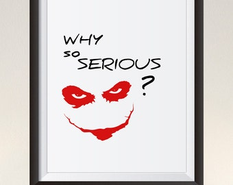 Why so serious quote The Joker Wall art printable poster  the dark night film movie batman