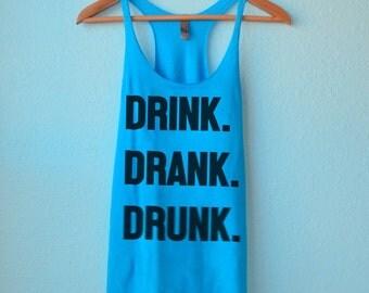 Drink, Drank, Drunk - Tank