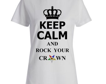 Keep Calm and Rock Your Crown OES T-Shirt