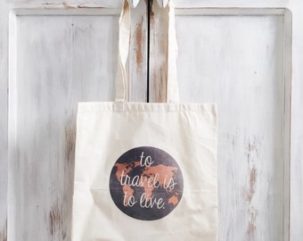 Cotton Canvas tote bag travel wanderlust to travel is to live