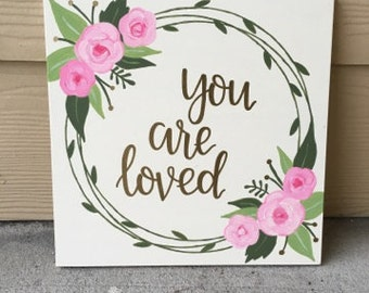 You Are Loved Sign | Wood Sign | Baby Girl Nursery Sign | Nursery Wall Decor | Pink | Gold | Floral Nursery | Love Decor