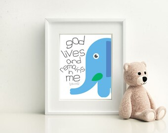 God Lives and Remains In Me   - Elephant Nursery Room Bible Quote Print wall decoration