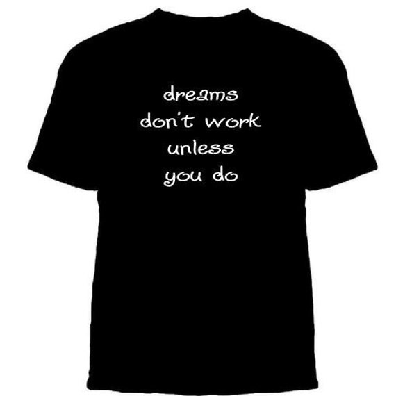 items similar to dreams don 39 t work unless you do t shirt on etsy. Black Bedroom Furniture Sets. Home Design Ideas