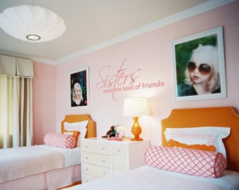 Sisters make the Best of Friends vinyl wall decal