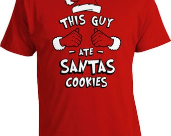 Funny Christmas Gifts For Dad This Guy Ate Santa's Cookies Holiday Gift Ideas For Him Xmas Present Dad T Shirt X-Mas Mens Tee TGW-619