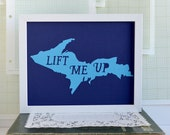 Lake House Art - Upper Peninsula Art - Cabin Decor - Michigan Artwork - Wall Decor - Up North Michigan - Life Me Up - Blue