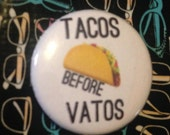 TACOS BEFORE VATOS Emoji Pin  1 Inch Pin