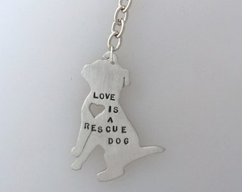 Donation-Love is a Rescue Dog Keychain-Portion of Proceeds go to Chews Life Dog Rescue-Dog Lover-Rescue Dog-Bully Breed-Mutt Keychain