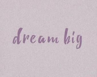 Dream Big Stencil, Word Stencil, Mylar Stencil, Painting Stencil, pochoir, reusable stencil, art supply, inspirational wall art, dream