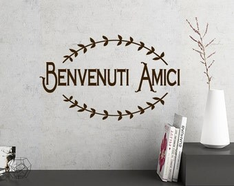 Italian Kitchen Decor Benvenuti Amici Wall Decal Words, Welcome Friend Decal, Italian Word Decals, Tuscan Kitchen, Friendship Quotes
