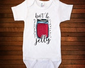 Don't Be Jelly One Piece Bodysuit - Funny Baby Gift