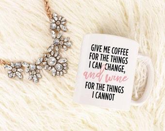 Things I Can Change Mug - Inspirational - Coffee Mug - Tea - Gift - Work Mug - Wine Mug - Boss - Why Limit Happy