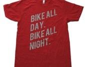 Bike all day / Bike all night - Unisex Typographic Red Tee Shirt