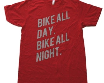 Bike all day / Bike all night - Unisex Typographic Red Tee Shirt