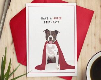 "Free shipping! Pitbull birthday card ""Have a super birthday"" // pitbull card, birthday cards, dog happy birthday card, 5""x7"" A7"