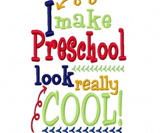 I make Preschool look really cool 5x7 6x10 Machine Embroidery Design Instant Download boy girl shirt first day back to school elementary