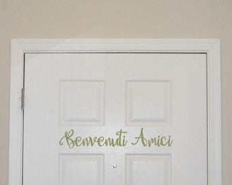 Benvenuti Amici Italian wall decal, Welcome Friends door decal, Tuscan kitchen decor, vinyl sayings, foreign quote, vinyl lettering (MV1611)