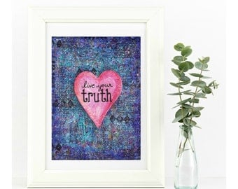 Giclee Art Print - Blue, Pink Heart, Live Your Truth / Mixed Media Print