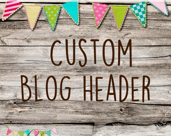 Custom Blog Header - Custom Made Blog Banner - Blog Graphics - Blog Artwork