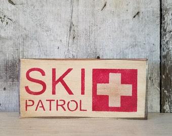 SKI PATROL, Ski Sign, Wood Ski Patrol Sign, Rustic Ski Decor, Skiing Decor, Primitive Decor, Ski Decor, Painted Ski Sign, Shelf Sitter
