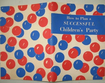 """1947 JELLO Advertising Book """"How to Plan a Successful Children's Party"""" - Vintage 1940s Game Ideas, Bubble Gum Contest, Table Decorations"""